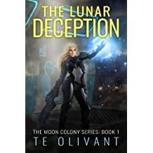 The Lunar Deception (The Moon Colony Series Book 1)