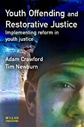Youth Offending and Restorative Justice: Implementing Reform in Youth Justice