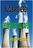 Nuclear Energy & Environmental Safety