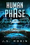 Human Phase (Robot Geneticists Book 6)