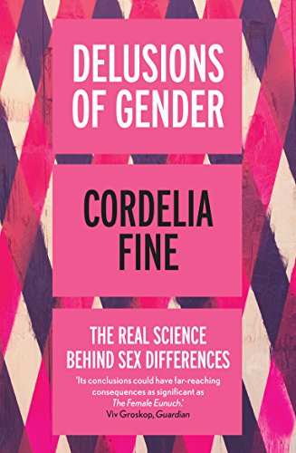 Delusions of gender the real science behind sex differences ebook delusions of gender the real science behind sex differences by fine cordelia fandeluxe Images