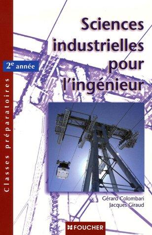 Sciences industrielles pour l'ingénieur 2e année (Ancienne Edition)