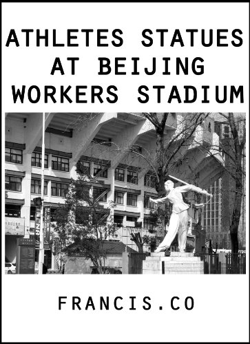 Athletes Statues at Beijing Workers Stadium (English Edition) por Francis. Co