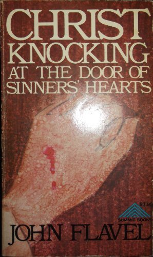 Christ Knocking at the Door of Sinners' Hearts [Paperback] by Flavel, John