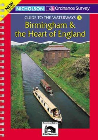Birmingham and the Heart of England (Nicholson Guide to the Waterways, Book 3): Birmingham and the Heart of England v. 3 (Waterways Guide)