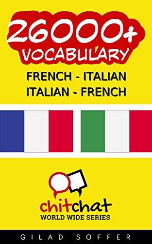 Lire en ligne 26000+ French - Italian Italian - French Vocabulary (ChitChat WorldWide) epub pdf