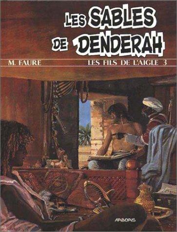 Les fils de l'aigle tome 3 : Les sables de Denderah par Daniel Vaxelaire