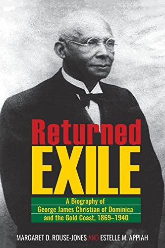 returned-exile-a-biographical-memoir-of-george-james-christian-of-dominica-and-the-gold-coast-1869-1