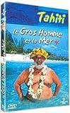 Le Gros homme et la mer : Tahiti