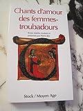 Chants d'amour des femmes-troubadours - Trobairitz et chansons de femme