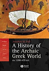 A History of the Archaic Greek World: Ca. 1200-479 BCE (Blackwell History of the Ancient World)