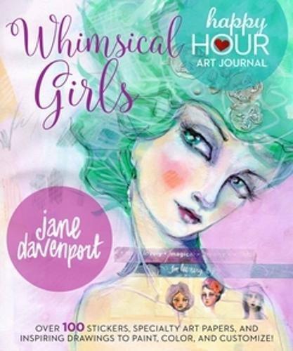 Whimsical Girls (Happy Hour Art Journal) por Jane Davenport