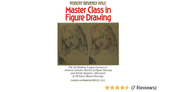 Master Class in Figure Drawing: Amazon.co.uk: Robert Beverly Hale ...