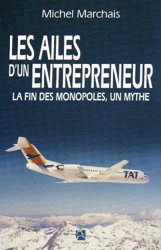 Les ailes d'un entrepreneur : La fin des monopoles, un mythe