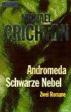 Andromeda, Schwarze Nebel. Zwei Romane - Michael Crichton