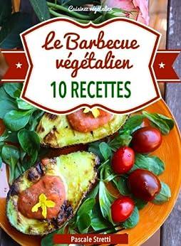 Le Barbecue végétalien (Cuisinez végétalien t. 6) par [Stretti, Pascale]