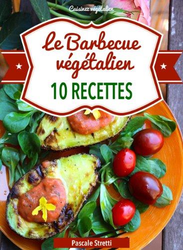 Le Barbecue végétalien (Cuisinez végétalien t. 6) par Pascale Stretti