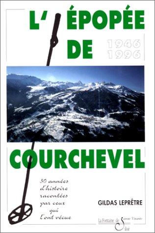 L'Epopée de Courchevel : 1946-1996