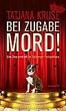 Bei Zugabe Mord!: Eine Diva ermittelt im Salzburger Festspielhaus. Kriminalroman (HAYMON TASCHENBUCH)