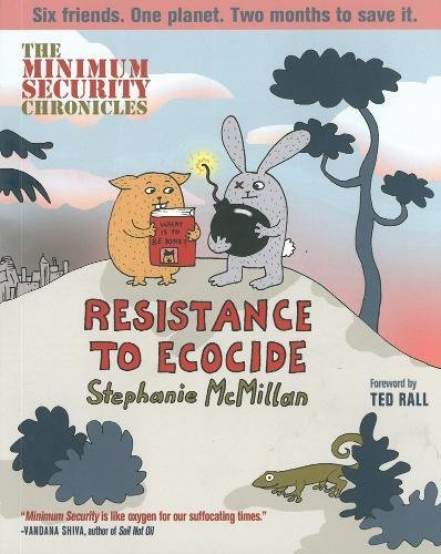 The Minimum Security Chronicles: Resistance to Ecocide