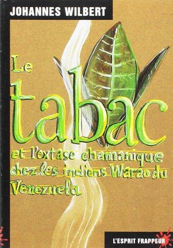 Le Tabac et l'Extase chamanique chez les indiens warao du Venezuela