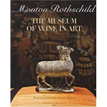 Mouton Rothschild (en anglais): The Museum Of Wine In Art