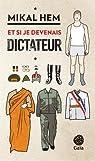 Et si je devenais dictateur par Hem