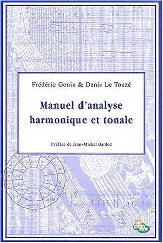 Manuel d'analyse harmonique et tonale par Frédéric Gonin, Denis Le Touzé