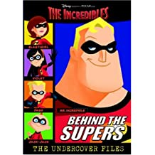 Behind the Supers: The Undercover Files (Incredibles)