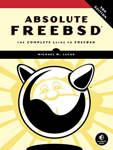 Absolute FreeBSD, 3rd Edition: The Complete Guide to FreeBSD (English Edition) por Michael W. Lucas