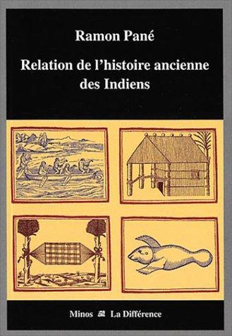 Relation de l'histoire ancienne des Indiens par Ramon Pané
