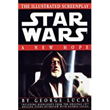 A New Hope: The Illustrated Screenplay (Star Wars)