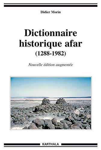 Dictionnaire Historique Afar (1288-1982) par Morin Didier