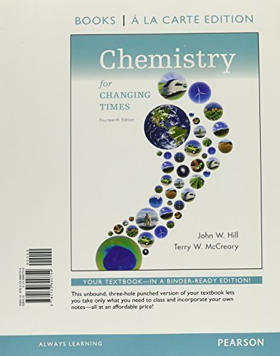 Chemistry for Changing Times, Books a la Carte Edition (14th Edition) by John W. Hill (2015-01-03)