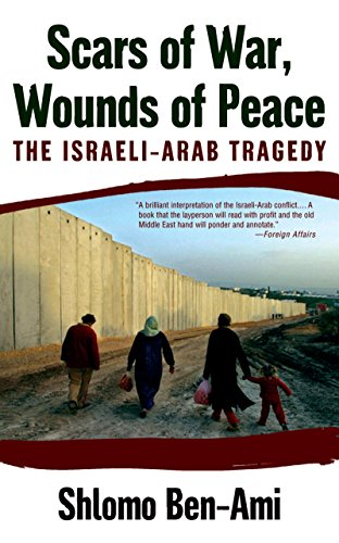 Scars of War, Wounds of Peace: The Israeli-Arab Tragedy ...