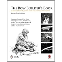 The Bow Builder's Book: Bow Building From The Stone Age To Today