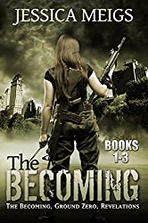 The Becoming: The Becoming, Ground Zero, Revelations (English Edition)