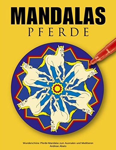 Mandalas Pferde: Wunderschöne Pferde-Mandalas zum Ausmalen und Meditieren