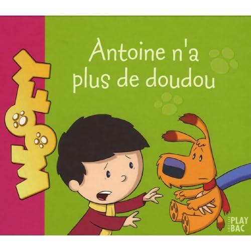 Antoine et Woofy, Tome 3 : Antoine n'a plus de Doudou