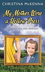 My Mother Wore a Yellow Dress: Memories of an Irish Childhood (English Edition)