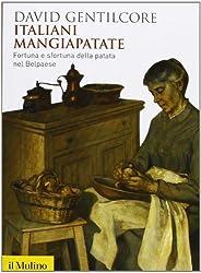 Italiani mangiapatate. Fortuna e sfortuna della patata nel Belpaese