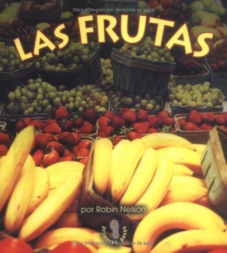 Las frutas (Fruits) (Mi Primer Pasa Al Mundo Real/First Step Nonfiction) por Robin Nelson