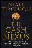 The Cash Nexus: Money and Politics in Modern History, 1700-2000