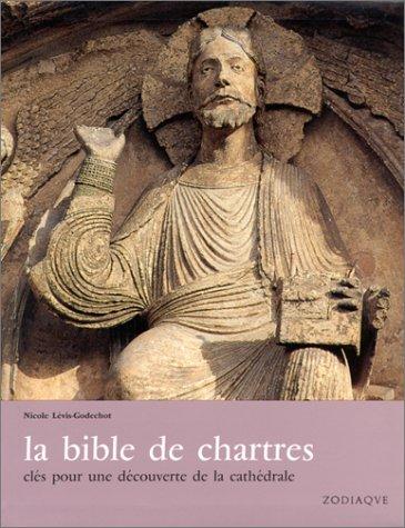 La Bible de Chartres : Clés pour une découverte de la cathédrale