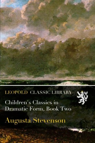 Children's Classics in Dramatic Form, Book Two