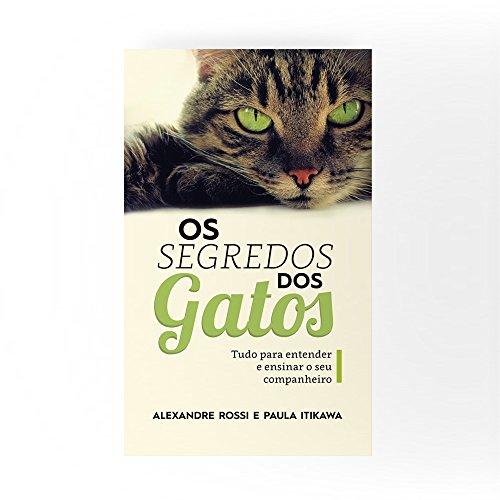 Os Segredos Dos Gatos (Portuguese Edition) por Alexandre Rossi
