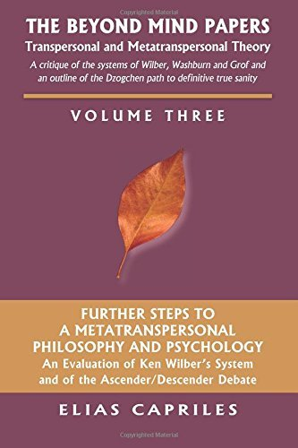 The Beyond Mind Papers Vol 3: Further Steps to a Metatranspersonal Philosophy and Psychology: Volume 3 by Elias Capriles (2013-12-04)