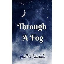 Through A Fog (English Edition)