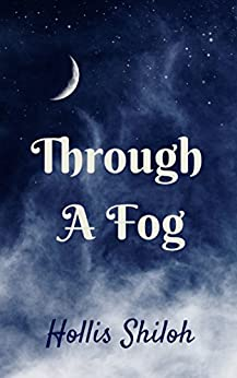 Through A Fog (English Edition) von [Shiloh, Hollis]