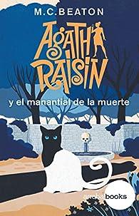 Agatha Raisin y el manantial de la muerte par M.C. Beaton